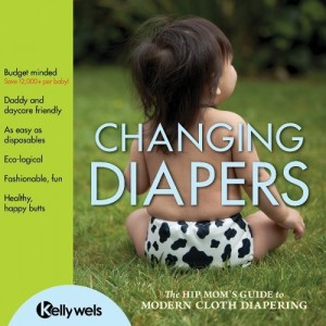 Changing Diapers: The hip mom's guide to modern cloth diapering | Giveaway!
