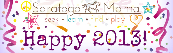 Happy 2013 From SaratogaMama!