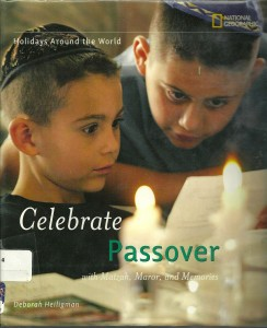 Holiday's Around the World: Celebrate Passover with Matzah, Maror, and Memories