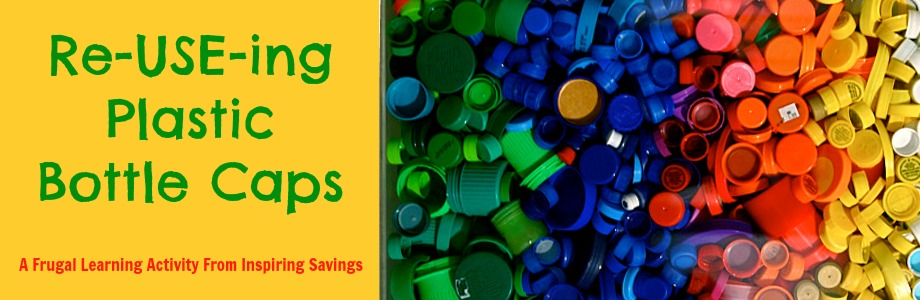 Re-USE-ing Plastic Bottle Caps: Frugal Children's Learning Activity