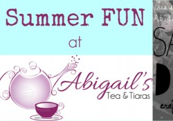 Summer Fun at Abigail's Tea and Tiaras