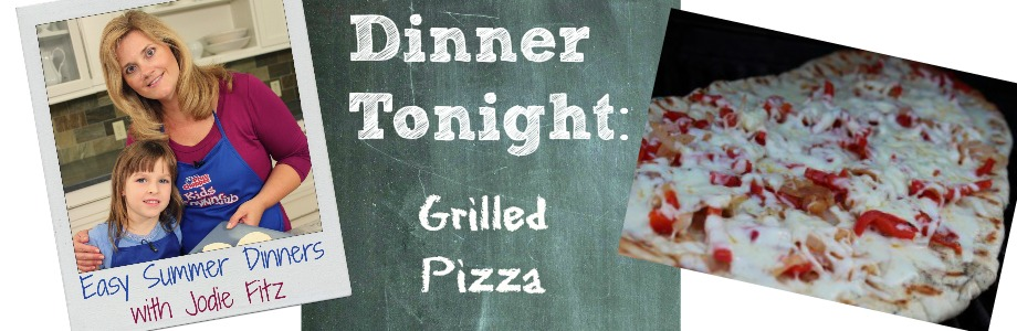 Easy Summer Dinners with Jodie Fitz: Grilled Pizza