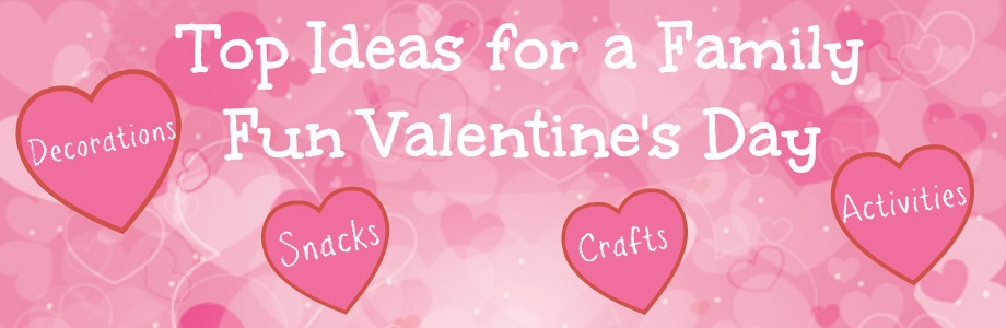 Top Ideas for a Family Fun Valentine's Day