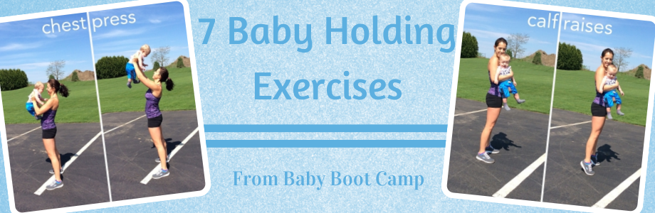 7 Baby Holding Exercises