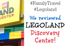 LEGOLAND Discovery Center Review