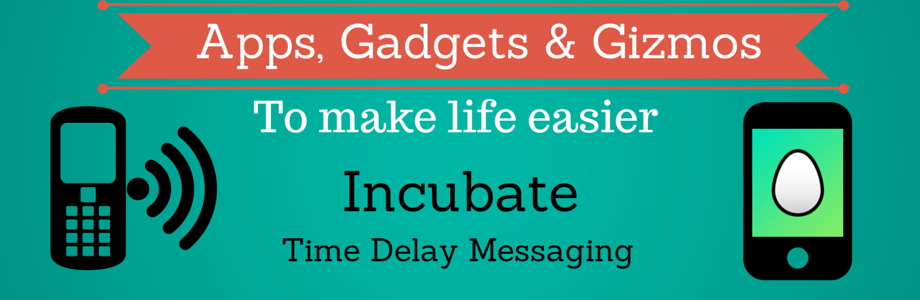 Apps, Gadgets, and Gizmos for Busy Moms: Incubate