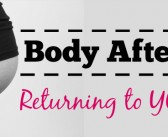 Body After Baby – Returning to You Again