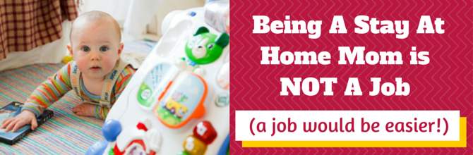stay at home mom is not a job
