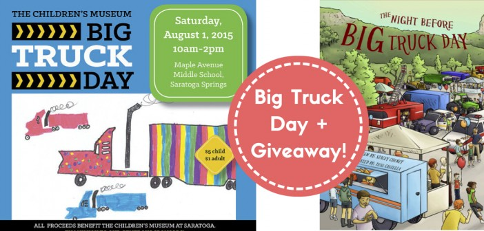 Big Truck Day Saratoga 2015 + Book Giveaway