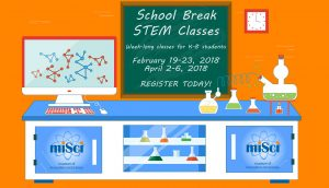 February Break STEM Classes @ miSci: Museum of Innovation and Science | Schenectady | New York | United States