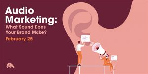 Audio Marketing: What Sound Does Your Brand Make? @ Overit | Albany | New York | United States